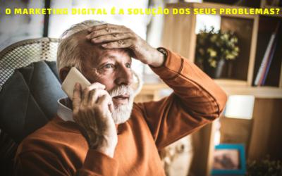O Marketing Digital e o Foco na Solução de Problemas